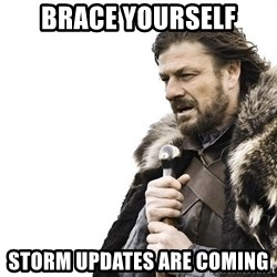 Winter is Coming - Brace yourself Storm updates are coming
