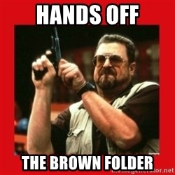 Angry Walter With Gun - hands off the brown folder