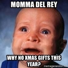 Very Sad Kid - Momma Del Rey why no xmas gifts this year?