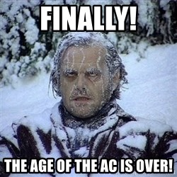 Frozen Jack - Finally! The age of the AC is Over!