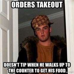 Scumbag Steve - Orders Takeout Doesn't Tip when he walks up to the counter to get his food