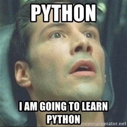 i know kung fu - Python I am going to learn Python