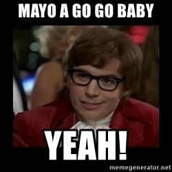 Dangerously Austin Powers - Mayo a go go baby  Yeah!