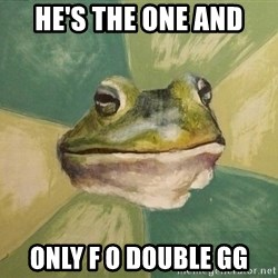 Foul Bachelor Frog - he's the one and only f o double gg