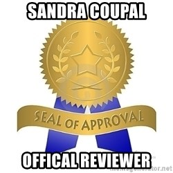 official seal of approval - SANDRA COUPAL OFFICAL REVIEWER