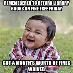 evil toddler kid2 - Rememebered to return library books on Fine Free Friday got a month's worth of fines waived