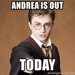 Advice Harry Potter - ANDREA IS OUT TODAY