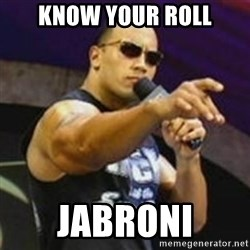 Dwayne 'The Rock' Johnson - know your roll Jabroni