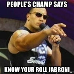 Dwayne 'The Rock' Johnson - people's champ says know your roll jabroni