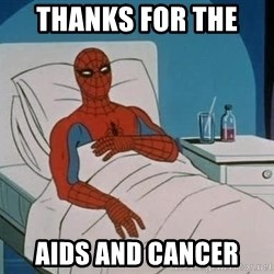spiderman hospital - Thanks for the  Aids and cancer