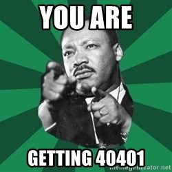 Martin Luther King jr.  - YOU ARE Getting 40401