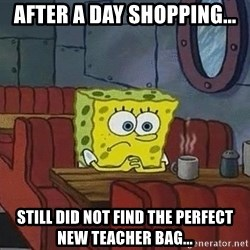 Coffee shop spongebob - after a day shopping... Still did not find the perfect new teacher bag...