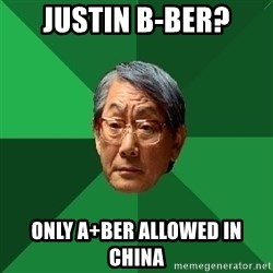 High Expectations Asian Father - Justin B-ber? only a+ber allowed in china