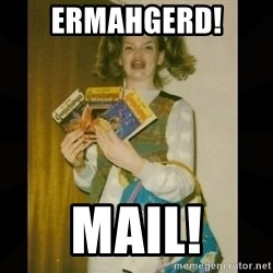 Gersberms Girl - ERMAHGERD! MAIL!