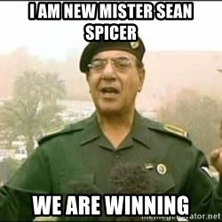 Iraqi Information Minister - i am new mister sean spicer we are winning