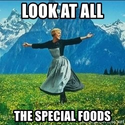 Look at all the things - Look at all  the special foods