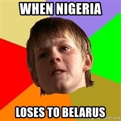 Angry School Boy - When NigEria  Loses to belarus