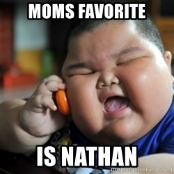 fat chinese kid - Moms favorite Is nathan