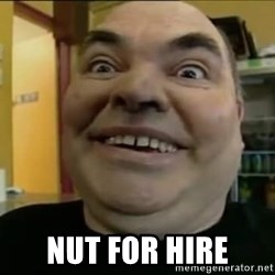 Leonard the Nut -  Nut for hire