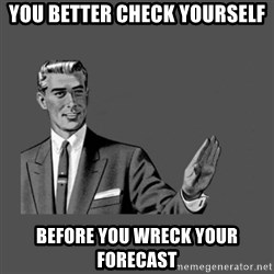 Grammar Guy - you better check yourself before you wreck your forecast