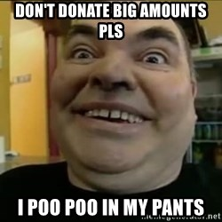 Leonard the Nut - don't donate big amounts pls i poo poo in my pants