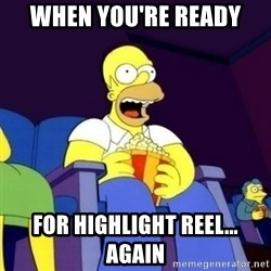 Homer Simpson Popcorn - When You're ready  for highlight reel... again