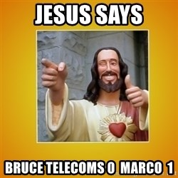 Buddy Christ - Jesus says Bruce telecoms 0  Marco  1