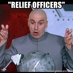 """dr. evil quote - """"Relief officers"""""""