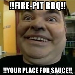 Leonard the Nut - !!fire-pit bbq!! !!YOUR PLACE FOR SAUCE!!