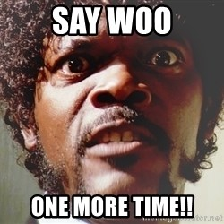 Mad Samuel L Jackson - Say Woo One more time!!