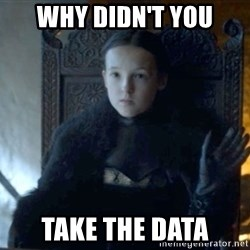 Lady Lyanna Mormont - why didn't you take the data