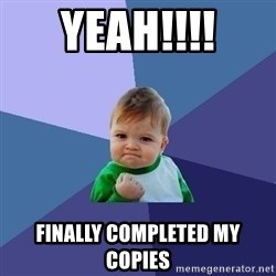 Success Kid - yeah!!!! Finally completed my copies