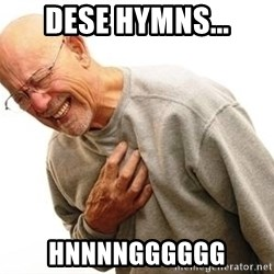Old Man Heart Attack - dese hymns... hnnnngggggg