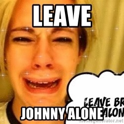 leave britney alone - Leave JOHNNY ALONE