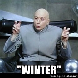 "dr. evil quotation marks -  ""WINTER"""