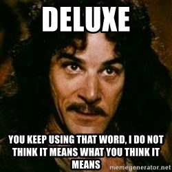 You keep using that word, I don't think it means what you think it means - Deluxe You Keep Using That Word, I Do Not Think It Means What You Think It Means