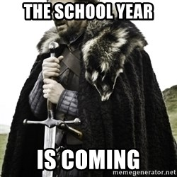 Ned Game Of Thrones - The School Year is coming