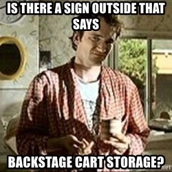 Jimmy (Pulp Fiction) - Is there a sign outside that says Backstage cart storage?