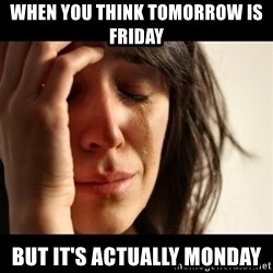 crying girl sad - When you think tomorrow is friday but it's actually monday