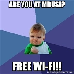 Success Kid - Are you at MBUSI? FREE wi-Fi!!