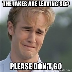 Dawson's Creek - The jakes are leaving SD? please don't go