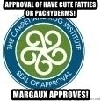 Seal Of Approval - Approval of have cute fatties or pachyderms! Margaux approves!
