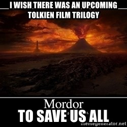 Lord Of The Rings Boromir One Does Not Simply Mordor - I wish there was an upcoming tolkien film trilogy to save us all