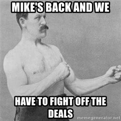 overly manlyman - Mike's back and we have to fight off the deals