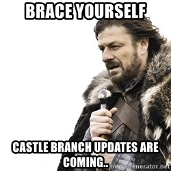 Winter is Coming - Brace yourself Castle Branch Updates are coming..