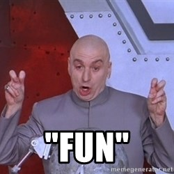 "Dr. Evil Air Quotes -  ""FUN"""