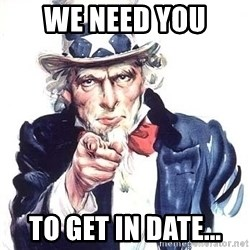Uncle Sam - We need you to get in date...