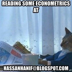 newspaper cat realization - reading some econometrics at hassanhanif@blogspot.com