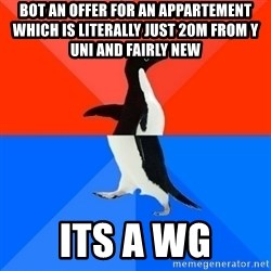 Socially Awesome Awkward Penguin - Bot an OFFER for an APPARTEMENT which is literally just 20M FROM y Uni and fairly new Its a WG