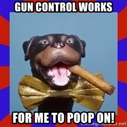 Triumph the Insult Comic Dog - Gun control works For Me TO poop on!